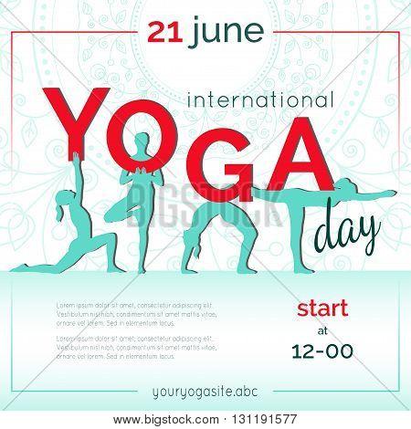 Vector yoga illustration. Template of poster for International Yoga Day. Flyer for 21 june Yoga day. Women do yoga exercises. Flat design. Girls silhouettes. Flat letters on ethnic pattern backdrop.