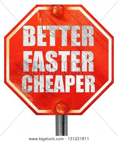 better faster cheaper, 3D rendering, a red stop sign