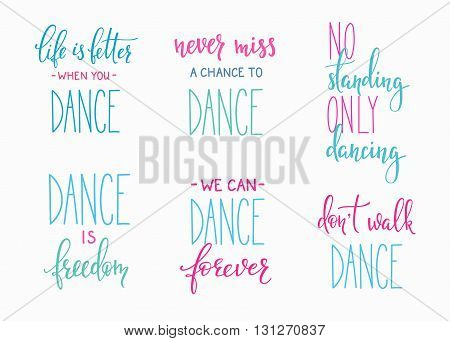 Dance studio quote lettering set. Dance class calligraphy inspiration graphic design typography element. Hand written calligraphy postcard. Cute simple vector lettering. Hand written sign collection