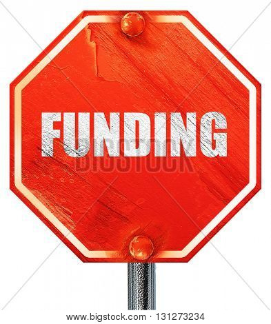 funding, 3D rendering, a red stop sign