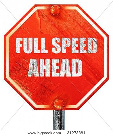 full speed ahead, 3D rendering, a red stop sign