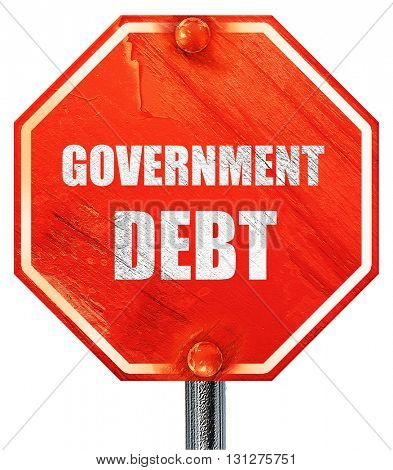 government debt, 3D rendering, a red stop sign