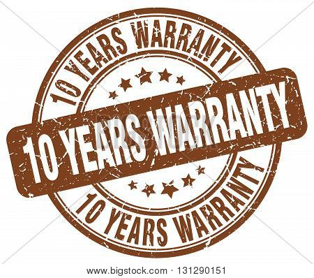 10 years warranty brown grunge round vintage rubber stamp.10 years warranty stamp.10 years warranty round stamp.10 years warranty grunge stamp.10 years warranty.10 years warranty vintage stamp. poster