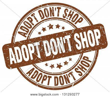 adopt don't shop brown grunge round vintage rubber stamp.adopt don't shop stamp.adopt don't shop round stamp.adopt don't shop grunge stamp.adopt don't shop.adopt don't shop vintage stamp.
