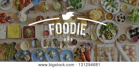 Foodie Food Porn Meal Eating Concept poster