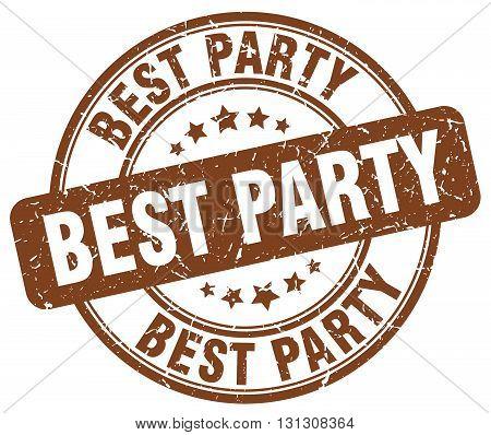 best party brown grunge round vintage rubber stamp.best party stamp.best party round stamp.best party grunge stamp.best party.best party vintage stamp.