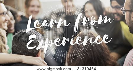 Learn from Experience Educate Knowledge Education Learning Concept