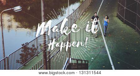 Make It Happen Decision Effect Ideas Impact Concept