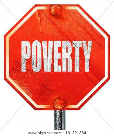 Poverty sign background, 3D rendering, a red stop sign