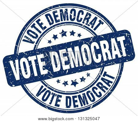 Vote Democrat Blue Grunge Round Vintage Rubber Stamp.vote Democrat Stamp.vote Democrat Round Stamp.v
