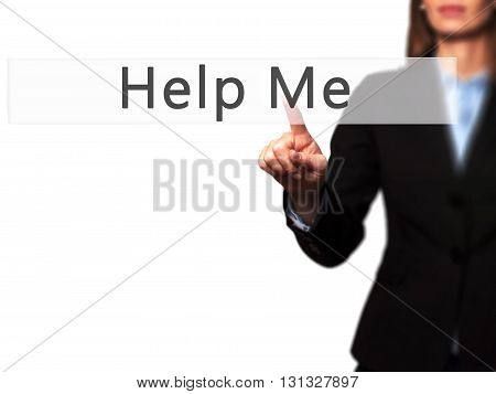 Help Me - Businesswoman Hand Pressing Button On Touch Screen Interface.
