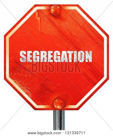 segregation, 3D rendering, a red stop sign