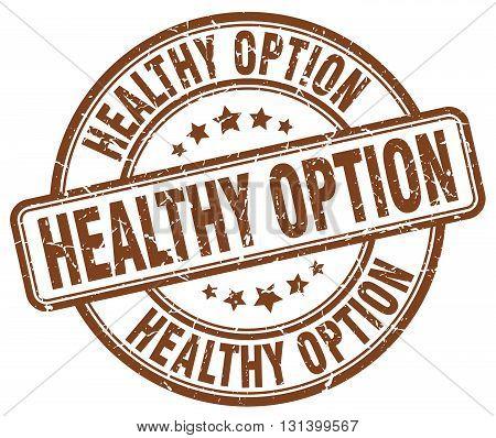 healthy option brown grunge round vintage rubber stamp.healthy option stamp.healthy option round stamp.healthy option grunge stamp.healthy option.healthy option vintage stamp.