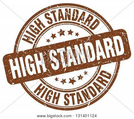 high standard brown grunge round vintage rubber stamp.high standard stamp.high standard round stamp.high standard grunge stamp.high standard.high standard vintage stamp.