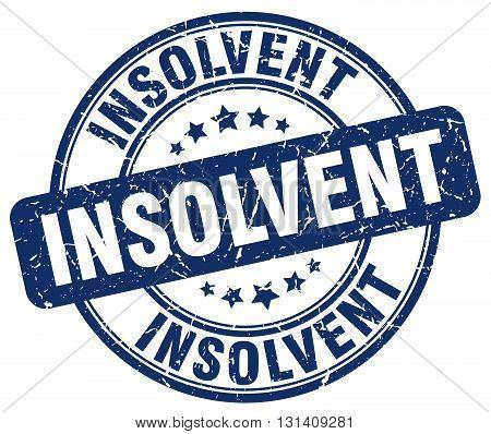 insolvent blue grunge round vintage rubber stamp.insolvent stamp.insolvent round stamp.insolvent grunge stamp.insolvent.insolvent vintage stamp.