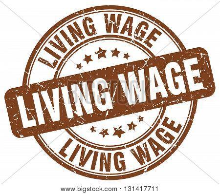 living wage brown grunge round vintage rubber stamp.living wage stamp.living wage round stamp.living wage grunge stamp.living wage.living wage vintage stamp.