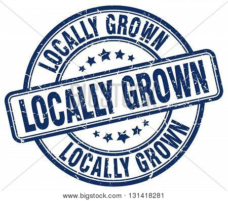 locally grown blue grunge round vintage rubber stamp.locally grown stamp.locally grown round stamp.locally grown grunge stamp.locally grown.locally grown vintage stamp.