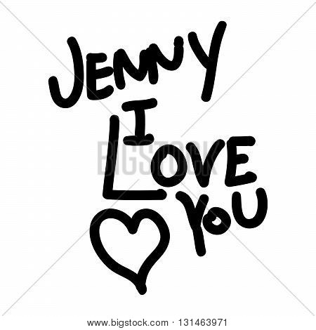 Text Jenny I love you. Declaration of love with heart. Handwritten love letter.