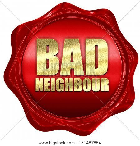 bad neighbour, 3D rendering, a red wax seal