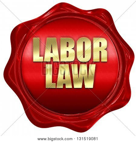 labor law, 3D rendering, a red wax seal