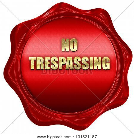 No trespassing sign, 3D rendering, a red wax seal