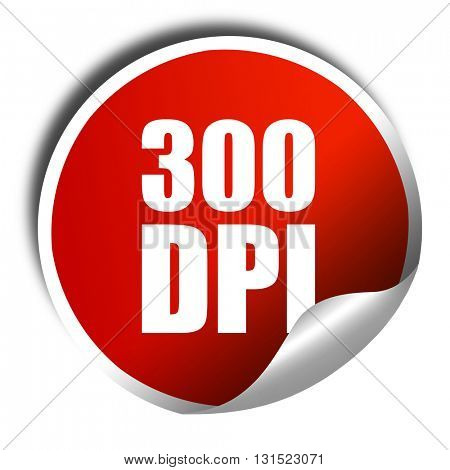 300 dpi, 3D rendering, a red shiny sticker