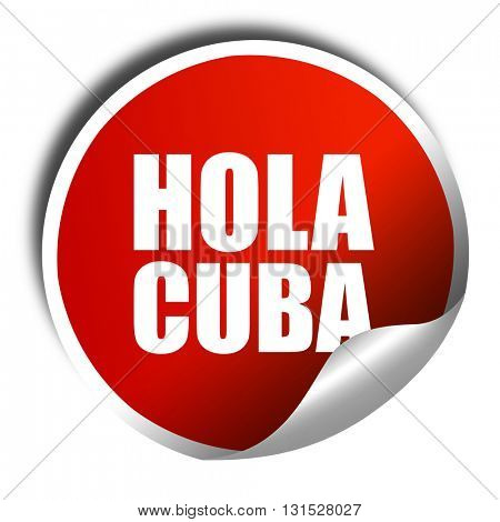 hola cuba, 3D rendering, a red shiny sticker