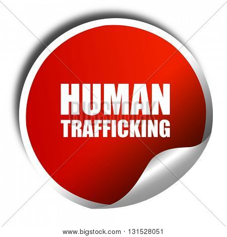 human trafficking, 3D rendering, a red shiny sticker