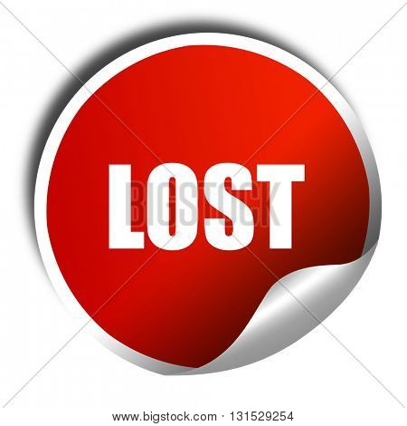 lost, 3D rendering, a red shiny sticker