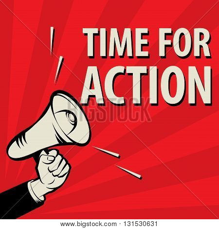 Megaphone Hand business concept with text Time For Action, vector illustration