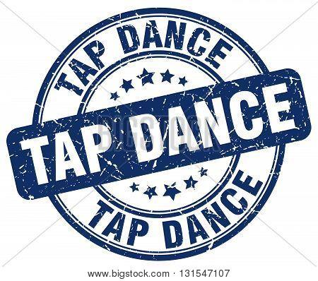 Tap Dance Blue Grunge Round Vintage Rubber Stamp.tap Dance Stamp.tap Dance Round Stamp.tap Dance Gru