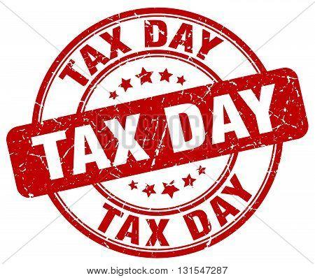 Tax Day Red Grunge Round Vintage Rubber Stamp.tax Day Stamp.tax Day Round Stamp.tax Day Grunge Stamp
