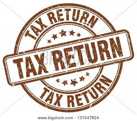 Tax Return Brown Grunge Round Vintage Rubber Stamp.tax Return Stamp.tax Return Round Stamp.tax Retur