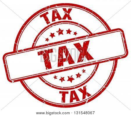 Tax Red Grunge Round Vintage Rubber Stamp.tax Stamp.tax Round Stamp.tax Grunge Stamp.tax.tax Vintage