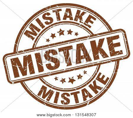 mistake brown grunge round vintage rubber stamp.mistake stamp.mistake round stamp.mistake grunge stamp.mistake.mistake vintage stamp.