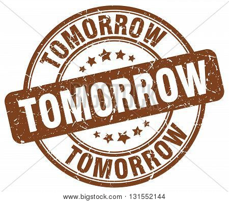 Tomorrow Brown Grunge Round Vintage Rubber Stamp.tomorrow Stamp.tomorrow Round Stamp.tomorrow Grunge