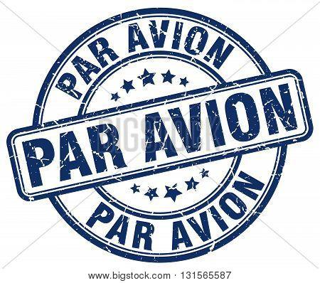 par avion blue grunge round vintage rubber stamp.par avion stamp.par avion round stamp.par avion grunge stamp.par avion.par avion vintage stamp.