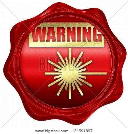 Laser warning sign, 3D rendering, a red wax seal