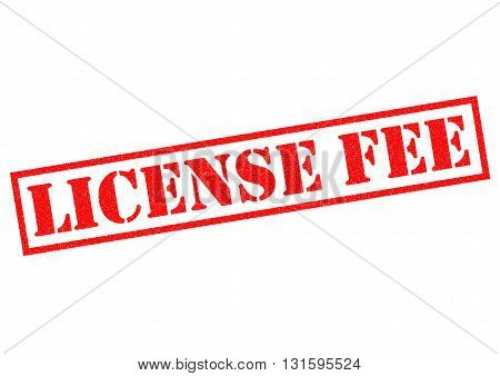 LICENSE FEE red Rubber Stamp over a white background.