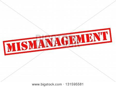 MISMANAGEMENT red Rubber Stamp over a white background.