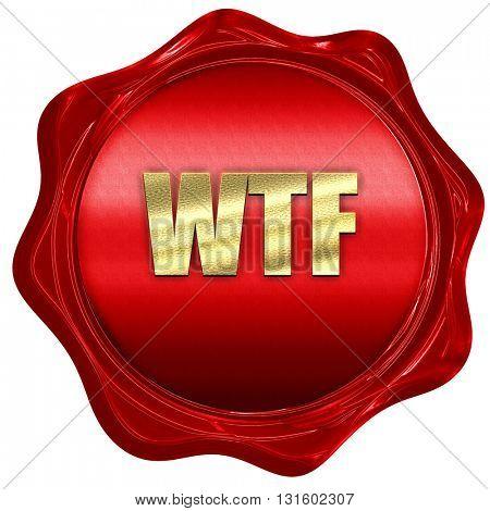 wtf internet slang, 3D rendering, a red wax seal