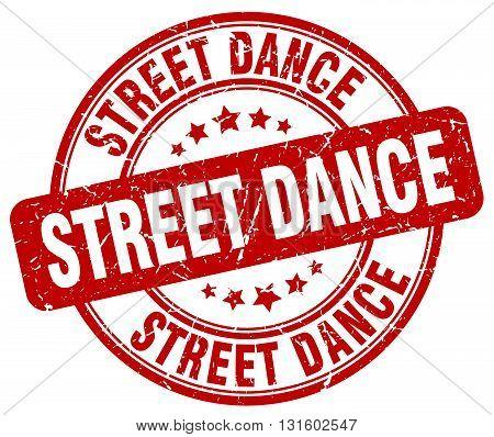 street dance red grunge round vintage rubber stamp.street dance stamp.street dance round stamp.street dance grunge stamp.street dance.street dance vintage stamp.