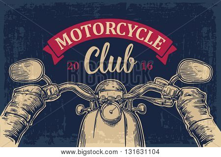 Biker driving a motorcycle rides. View over the handlebars of motorcycle. Vector engraved illustration isolated on dark vintage background. For web poster motorcycle club.