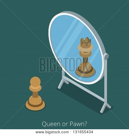 Queen or Pawn concept. Pawn chess figure look into mirror see queen. Flat 3d isometry isometric style web site app icon set concept vector illustration. Creative people collection.