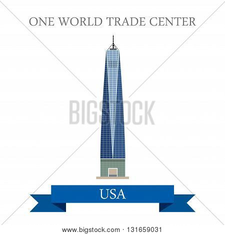 One World Trade Center New York United States. Flat cartoon style historic sight showplace attraction web site vector illustration. World city vacation travel sightseeing North America USA collection poster