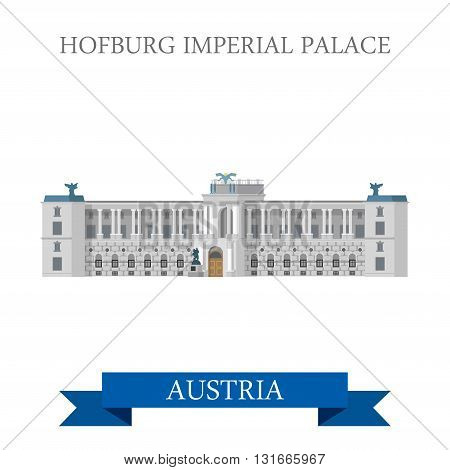 Hofburg Imperial Palace in Vienna Austria. Flat cartoon style historic sight showplace web vector Habsburg dynasty Austro Hungarian Empire residence. World countries cities vacation travel sightseeing poster