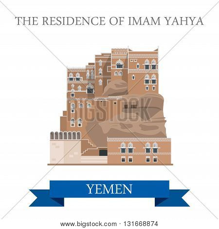 Residence of Imam Yahya in Yemen. Flat cartoon style historic sight showplace attraction web site vector illustration. World countries cities vacation travel sightseeing Asia collection. poster