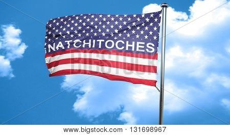 natchitoches, 3D rendering, city flag with stars and stripes