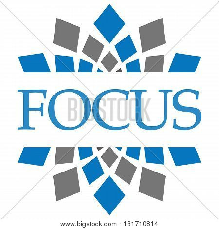 Focus text written over blue grey abstract background.