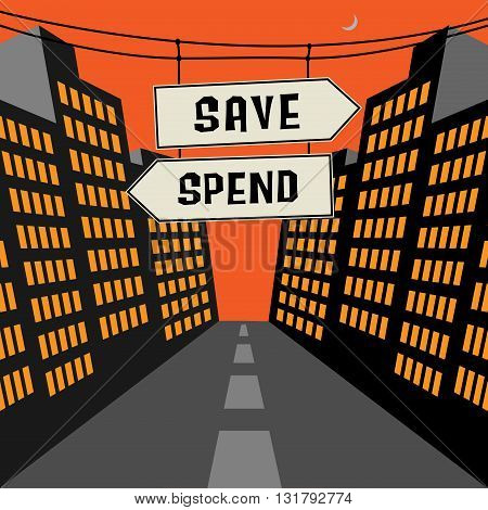 Road sign with opposite arrows and text Save - Spend, vector illustration